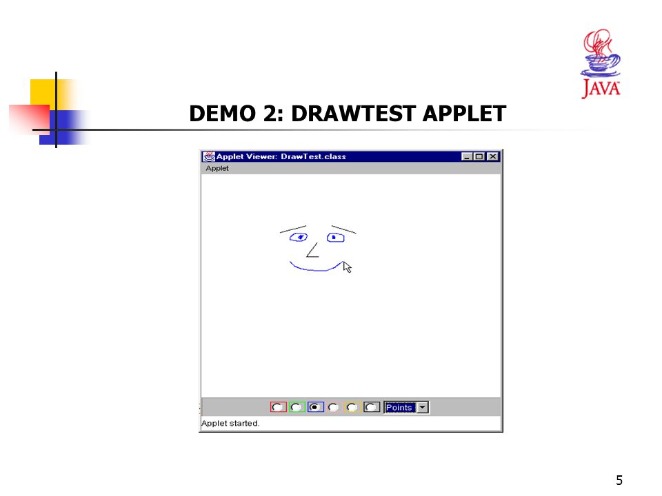 5 DEMO 2: DRAWTEST APPLET