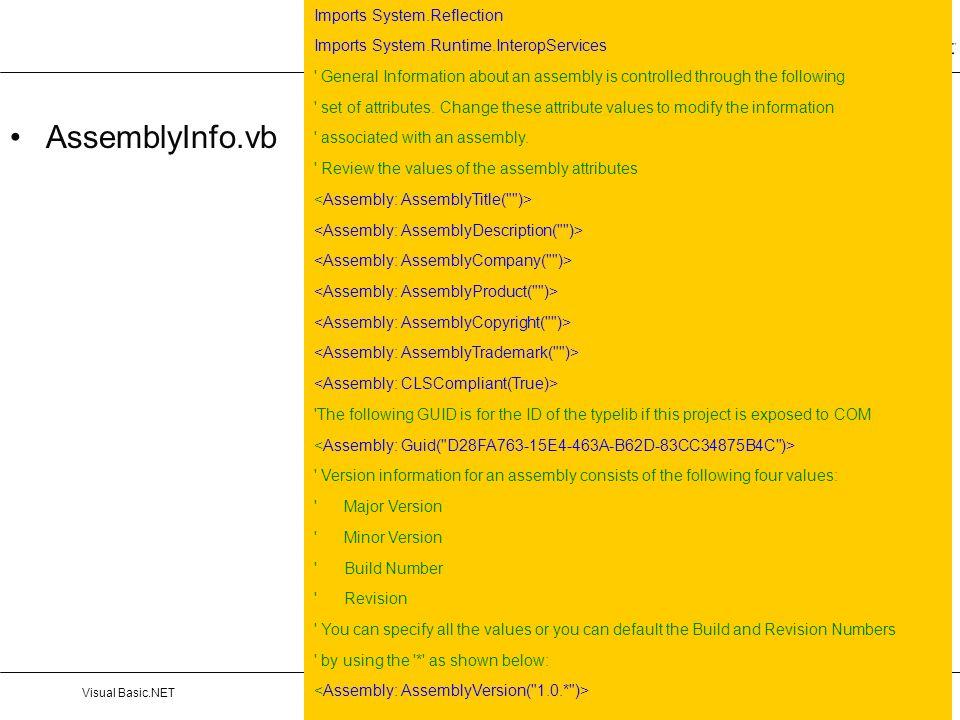 Hoofdstuk 2: Introduction to the VS IDE and VB.NETVisual Basic.NETPag. 25 AssemblyInfo.vb Imports System.Reflection Imports System.Runtime.InteropServ