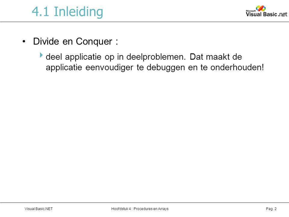 Hoofdstuk 4 : Procedures en ArraysVisual Basic.NETPag.