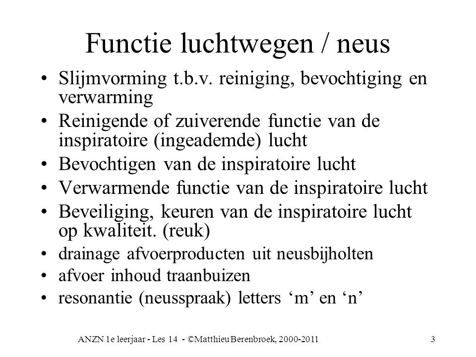 ANZN 1e leerjaar - Les 14 - ©Matthieu Berenbroek, 2000-201114 Effectiviteit van de ademhaling ventilatie is de aanvoer van de lucht naar de longblaasjes diffusie is de gasuitwisseling, via drukverschillen, O2 van alveolus => bloed en CO2 van bloed => longblaasje perfusie doorstroming arterie (bloed) en het transport van O2 en CO2 Zowel ventilatie, als diffusie als perfusie zijn nodig voor een goede ademhaling van de longen.