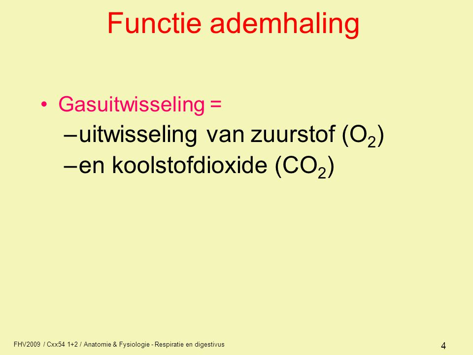 FHV2009 / Cxx54 1+2 / Anatomie & Fysiologie - Respiratie en digestivus 5 Voorwaarden efficiënte aan- en afvoer 1.Groot oppervlak waarbij lucht en bloed zeer nauw contact maken 2.Regelmatige luchtverversing, ventilatie 3.Bloeddoorstroming, perfusie, afhankelijk van de behoefte, opname van O2 en afgifte van CO2 4.Hemoglobine kan snel en veel zuurstof binden