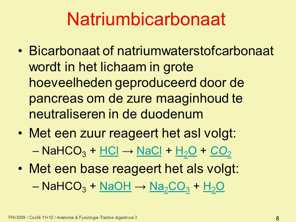 FHV2009 / Cxx54 11+12 / Anatomie & Fysiologie -Tractus digestivus 3 8 Natriumbicarbonaat Bicarbonaat of natriumwaterstofcarbonaat wordt in het lichaam