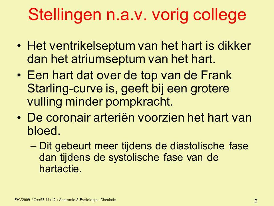 FHV2009 / Cxx53 11+12 / Anatomie & Fysiologie - Circulatie 2 Stellingen n.a.v.