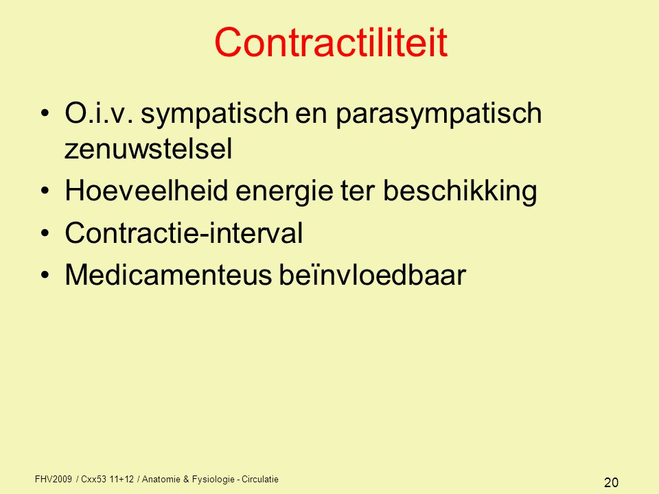 FHV2009 / Cxx53 11+12 / Anatomie & Fysiologie - Circulatie 20 Contractiliteit O.i.v.