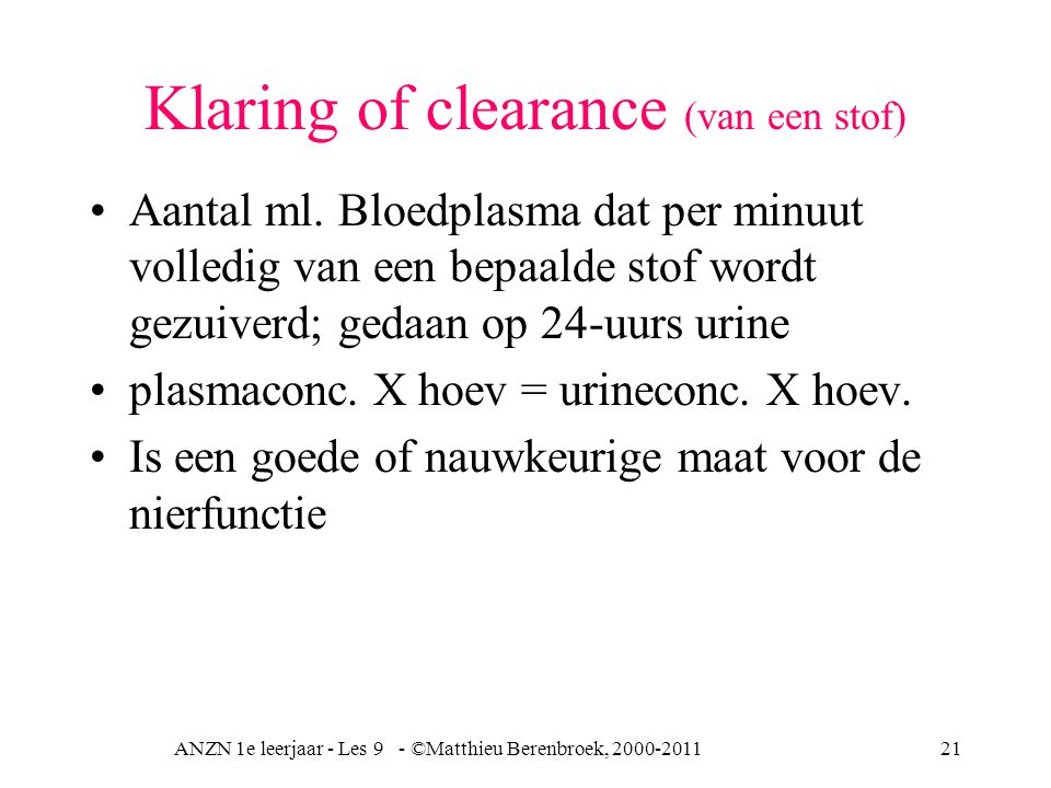 ANZN 1e leerjaar - Les 9 - ©Matthieu Berenbroek, 2000-201121 Klaring of clearance (van een stof) Aantal ml.