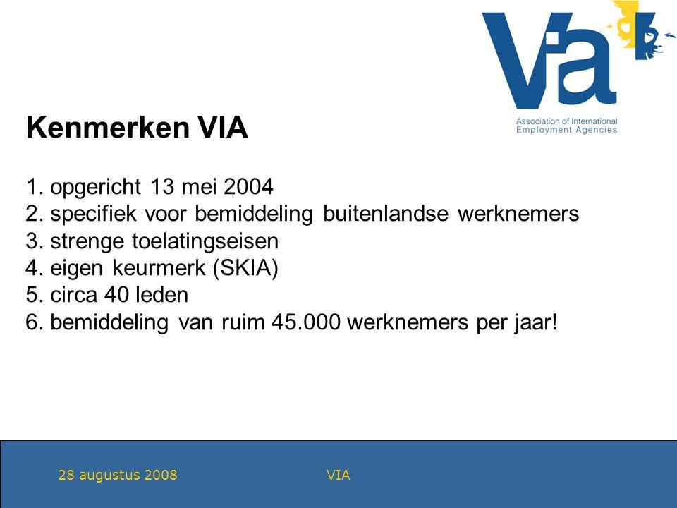 28 augustus 2008VIA Kenmerken VIA 1. opgericht 13 mei 2004 2.