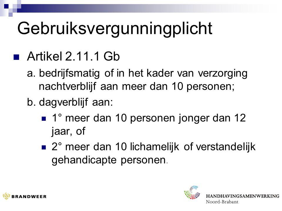 Gebruiksvergunningplicht Artikel 2.11.1 Gb a.