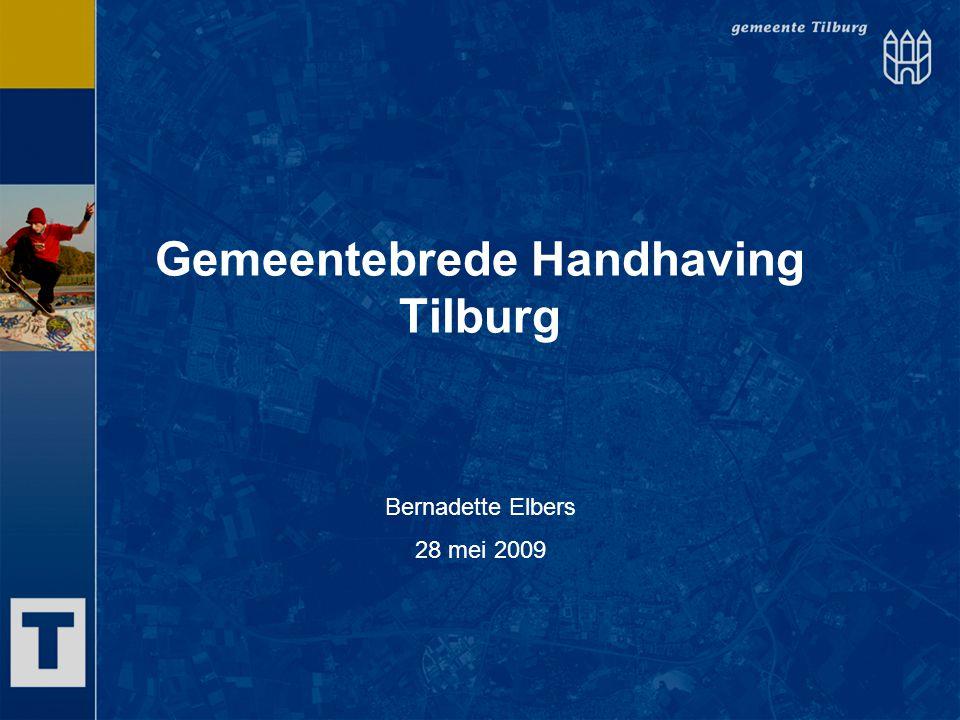 Gemeentebrede Handhaving Tilburg Bernadette Elbers 28 mei 2009