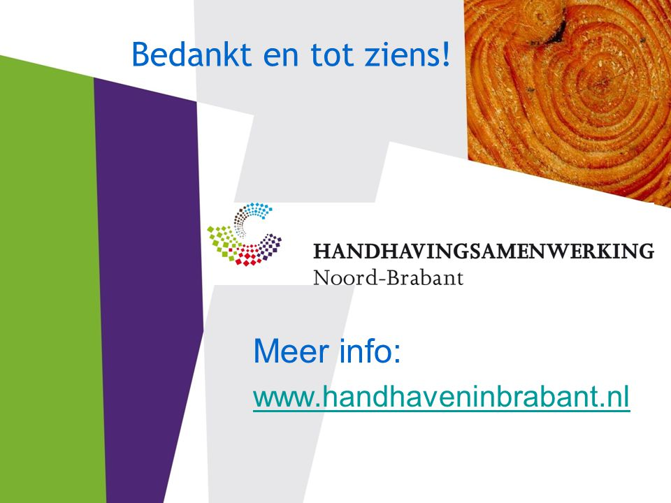 Meer info: www.handhaveninbrabant.nl Bedankt en tot ziens!