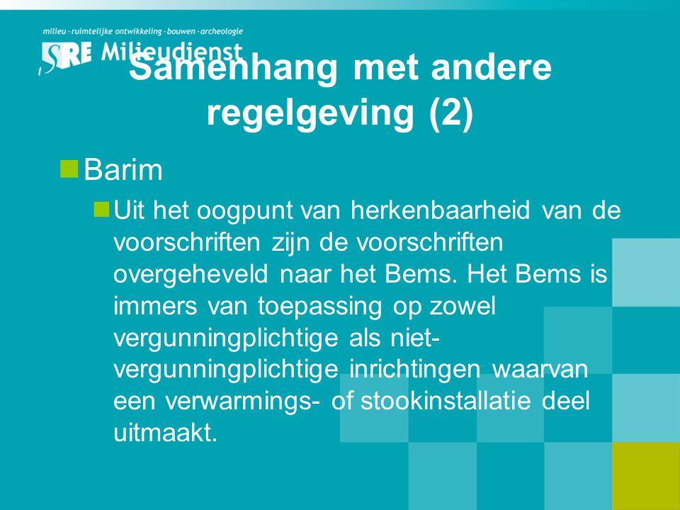 Samenhang met andere regelgeving (2) Barim Uit het oogpunt van herkenbaarheid van de voorschriften zijn de voorschriften overgeheveld naar het Bems. H