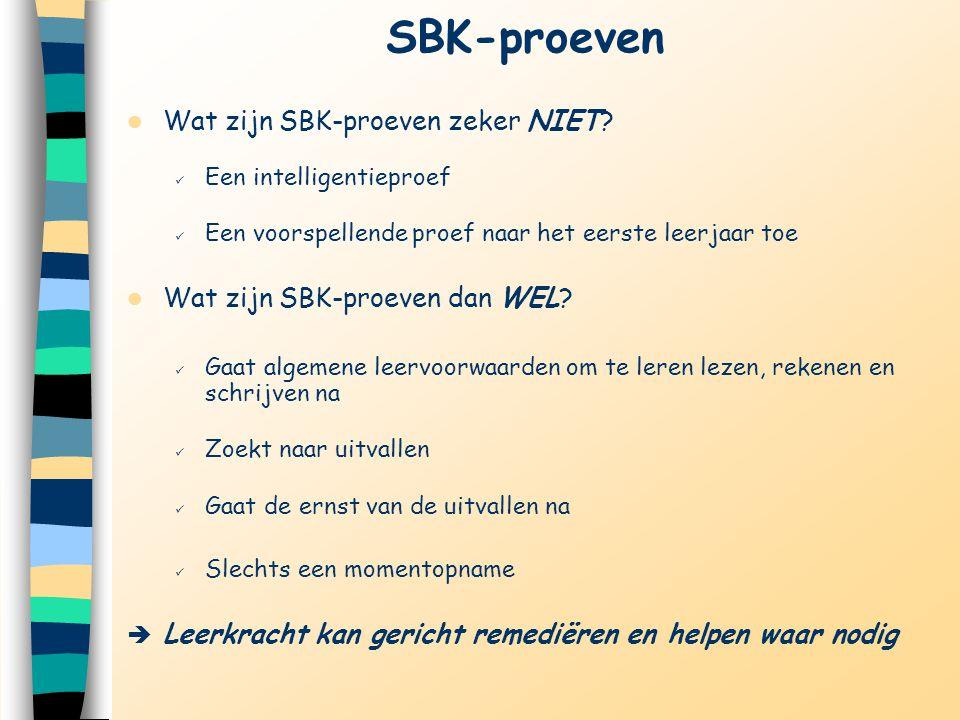 SBK-proeven Wat zijn SBK-proeven zeker NIET? Een intelligentieproef Een voorspellende proef naar het eerste leerjaar toe Wat zijn SBK-proeven dan WEL?