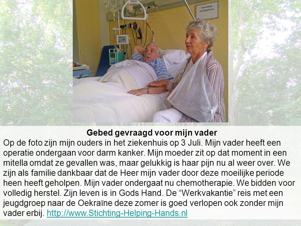 Gebed gevraagd voor mijn vader Op de foto zijn mijn ouders in het ziekenhuis op 3 Juli.