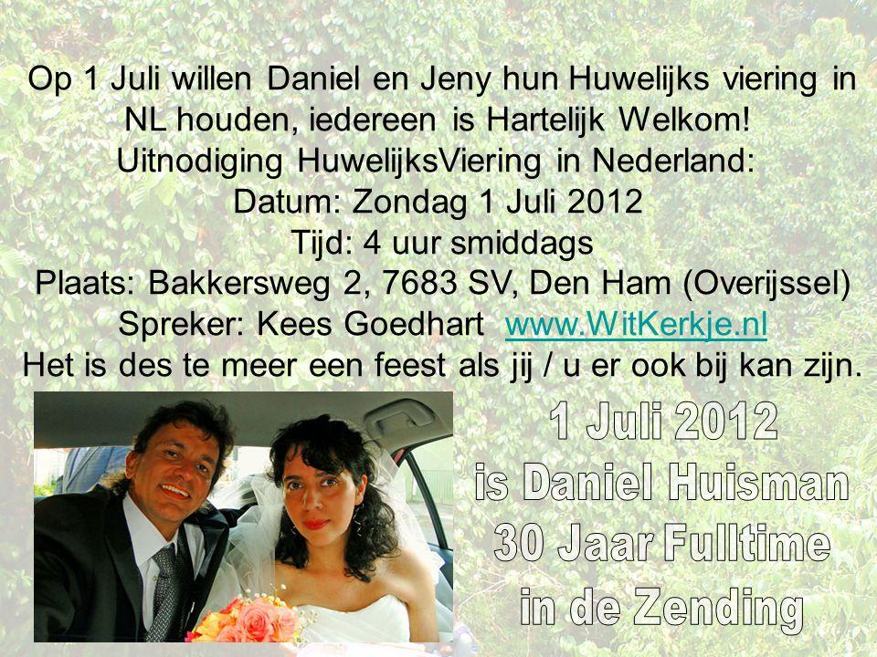 Op 1 Juli willen Daniel en Jeny hun Huwelijks viering in NL houden, iedereen is Hartelijk Welkom! Uitnodiging HuwelijksViering in Nederland: Datum: Zo
