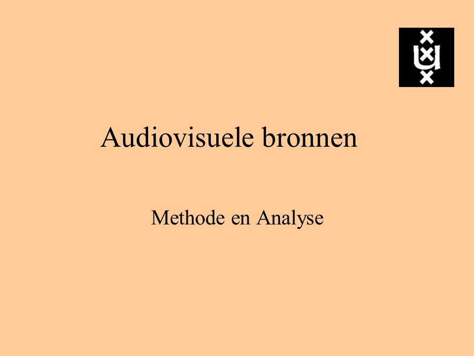 Audiovisuele bronnen Methode en Analyse