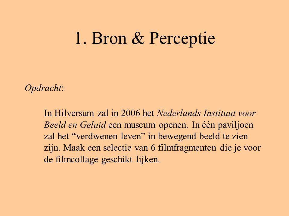 """1. Bron & Perceptie Opdracht: In Hilversum zal in 2006 het Nederlands Instituut voor Beeld en Geluid een museum openen. In één paviljoen zal het """"verd"""
