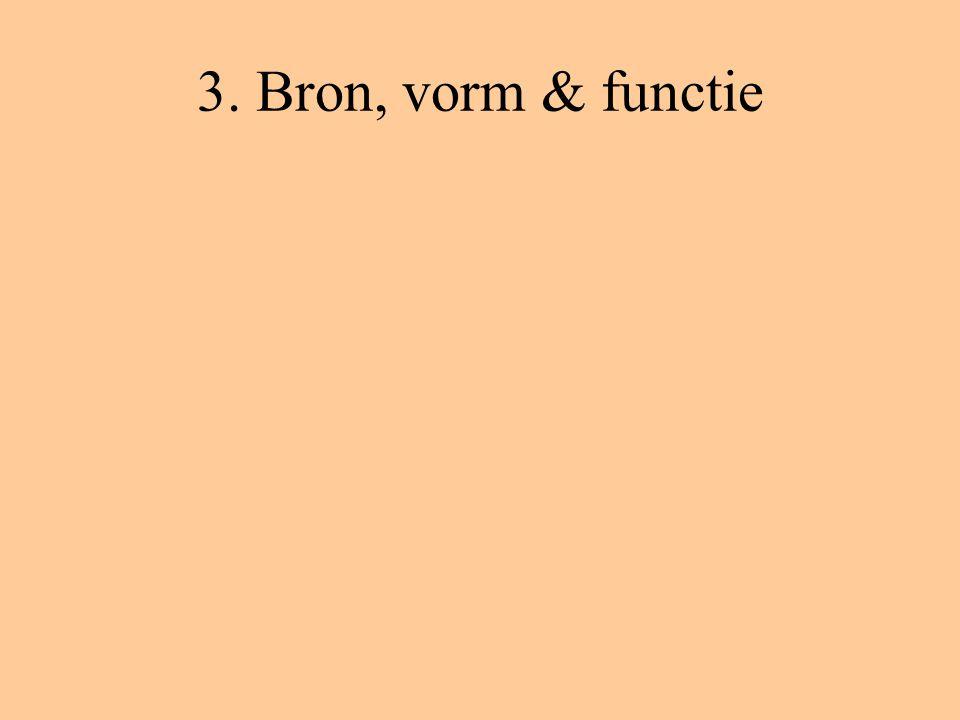 3. Bron, vorm & functie