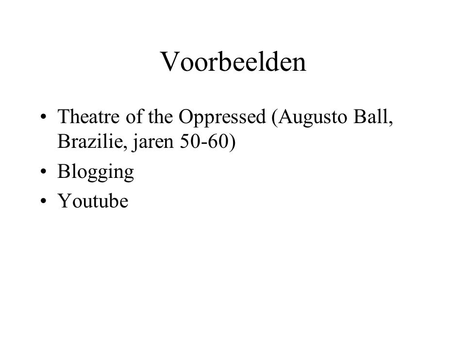 Voorbeelden Theatre of the Oppressed (Augusto Ball, Brazilie, jaren 50-60) Blogging Youtube
