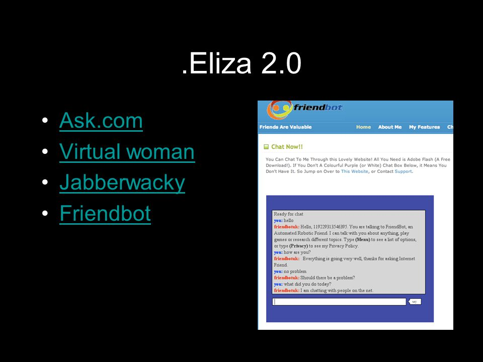 .Eliza 2.0 Ask.com Virtual woman Jabberwacky Friendbot