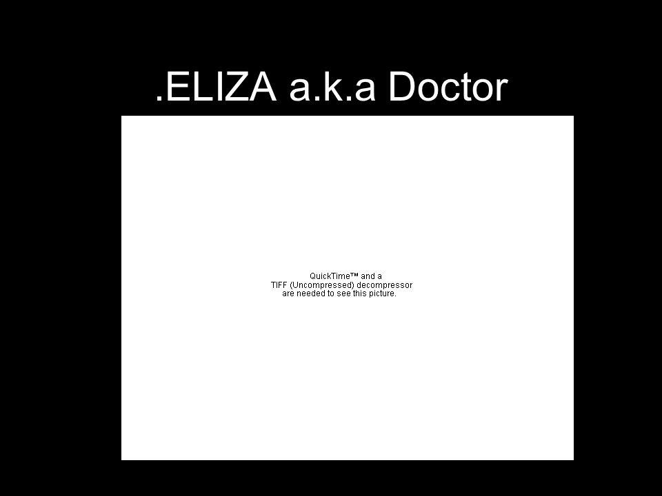 .ELIZA a.k.a Doctor