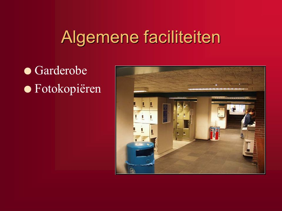 Algemene faciliteiten l Garderobe l Fotokopiëren