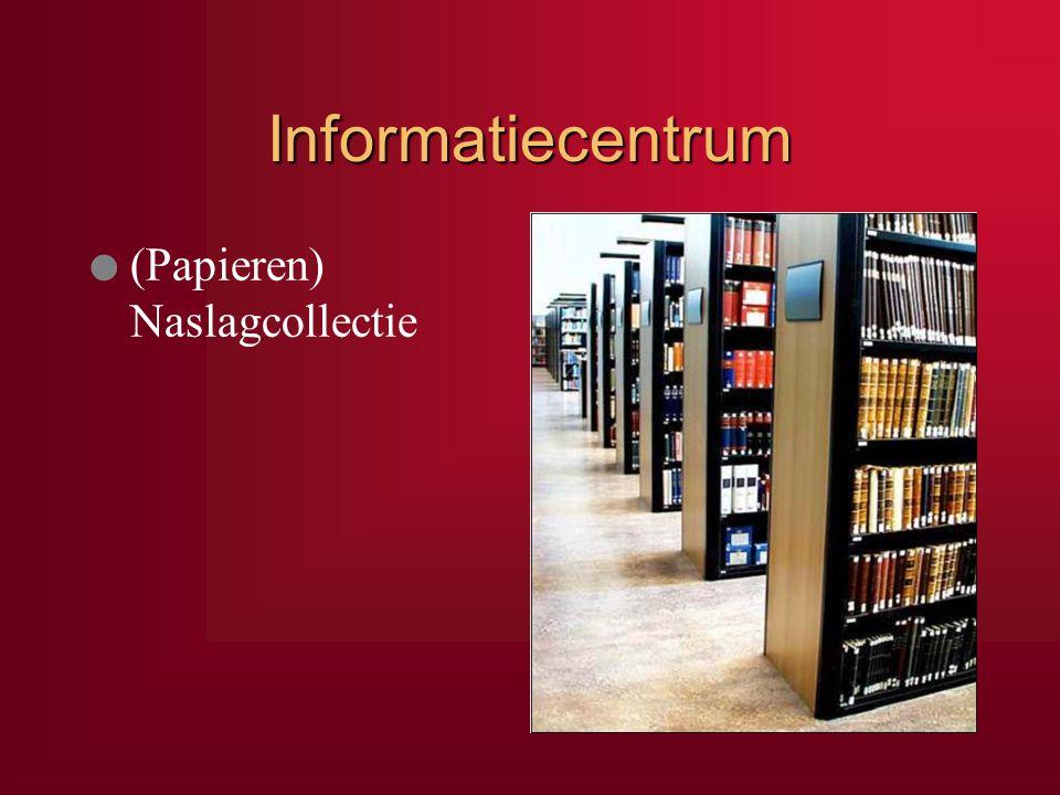 Informatiecentrum l (Papieren) Naslagcollectie
