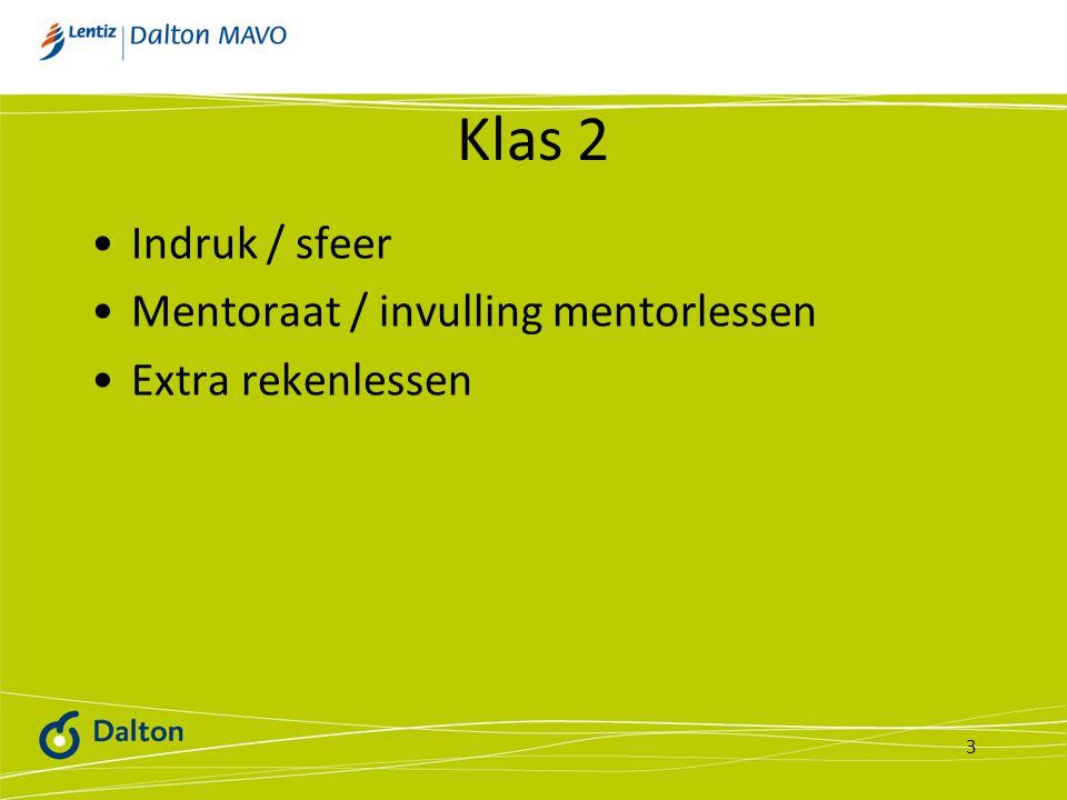 Klas 2 Indruk / sfeer Mentoraat / invulling mentorlessen Extra rekenlessen 3
