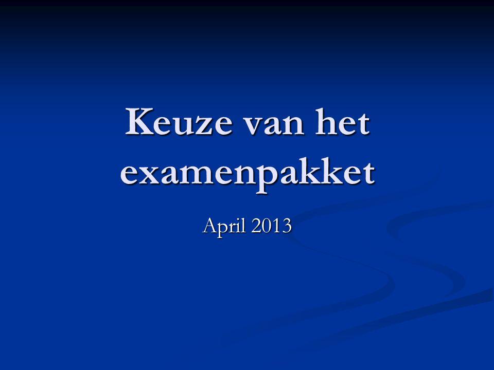 Keuze van het examenpakket April 2013