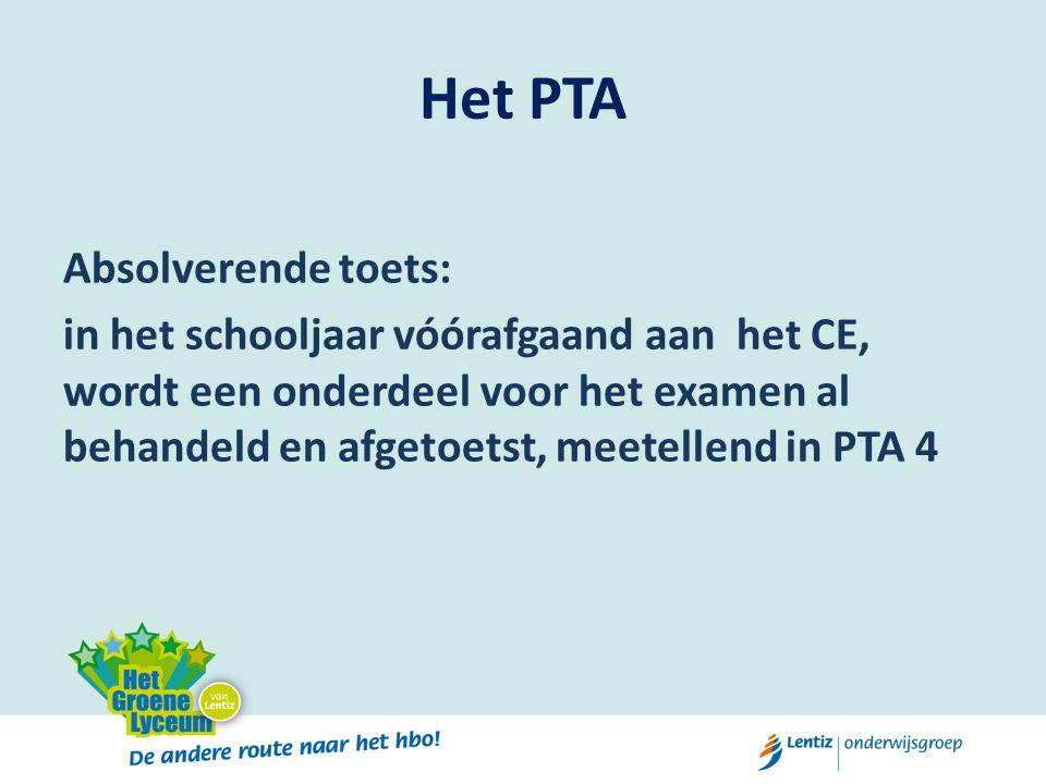 Het PTA Absolverende toets: in het schooljaar vóórafgaand aan het CE, wordt een onderdeel voor het examen al behandeld en afgetoetst, meetellend in PT