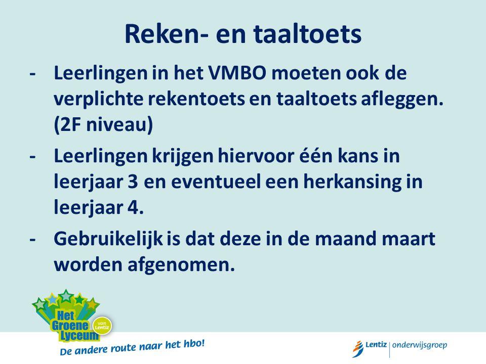 Reken- en taaltoets -Leerlingen in het VMBO moeten ook de verplichte rekentoets en taaltoets afleggen. (2F niveau) -Leerlingen krijgen hiervoor één ka