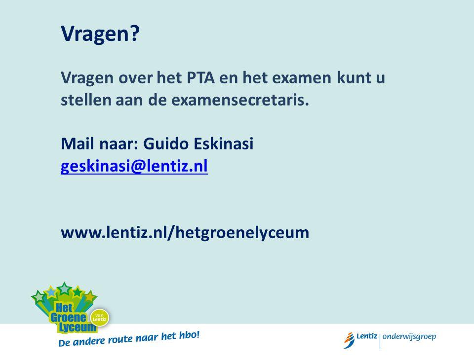 Vragen? Vragen over het PTA en het examen kunt u stellen aan de examensecretaris. Mail naar: Guido Eskinasi geskinasi@lentiz.nl www.lentiz.nl/hetgroen