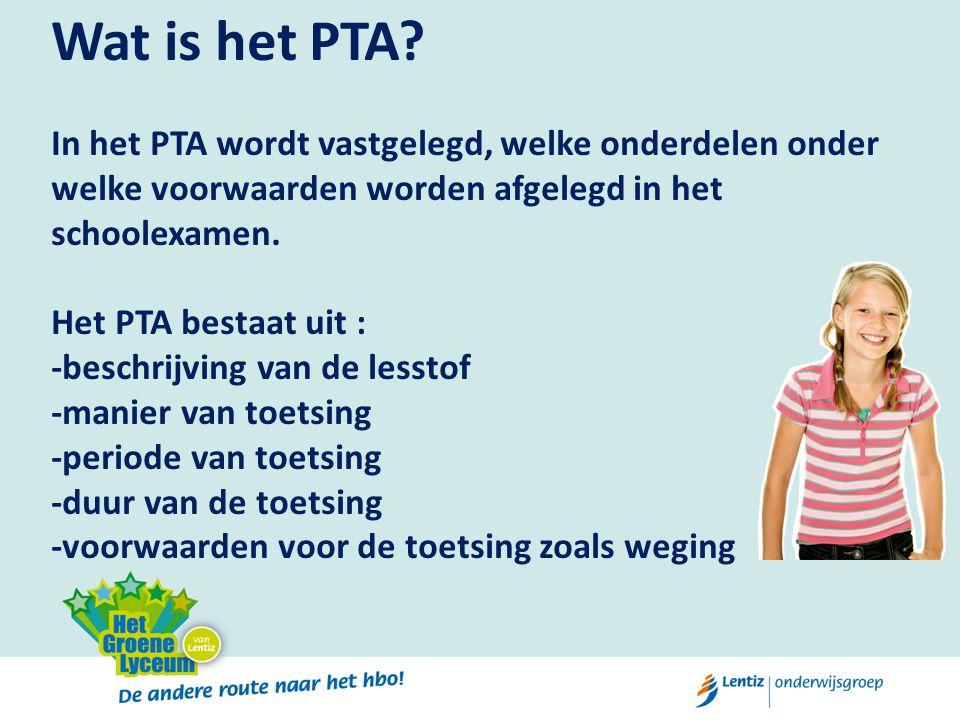 Wat is het PTA? In het PTA wordt vastgelegd, welke onderdelen onder welke voorwaarden worden afgelegd in het schoolexamen. Het PTA bestaat uit : -besc