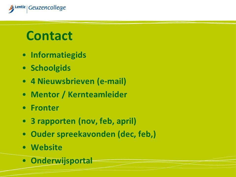 Contact Informatiegids Schoolgids 4 Nieuwsbrieven (e-mail) Mentor / Kernteamleider Fronter 3 rapporten (nov, feb, april) Ouder spreekavonden (dec, feb