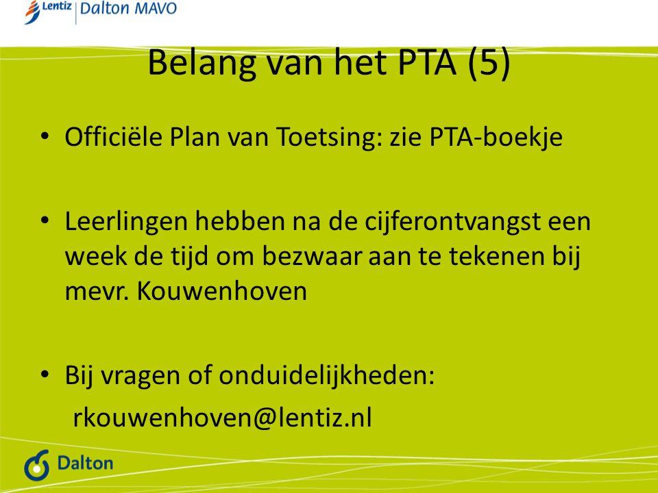 Officiële Plan van Toetsing: zie PTA-boekje Leerlingen hebben na de cijferontvangst een week de tijd om bezwaar aan te tekenen bij mevr. Kouwenhoven B