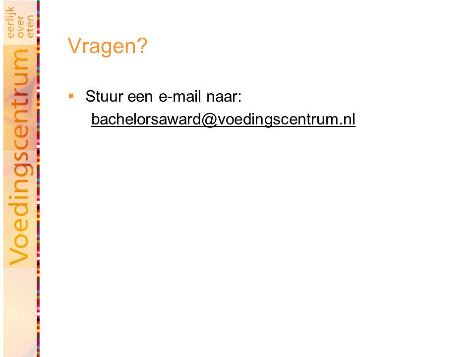 Vragen  Stuur een e-mail naar: bachelorsaward@voedingscentrum.nl