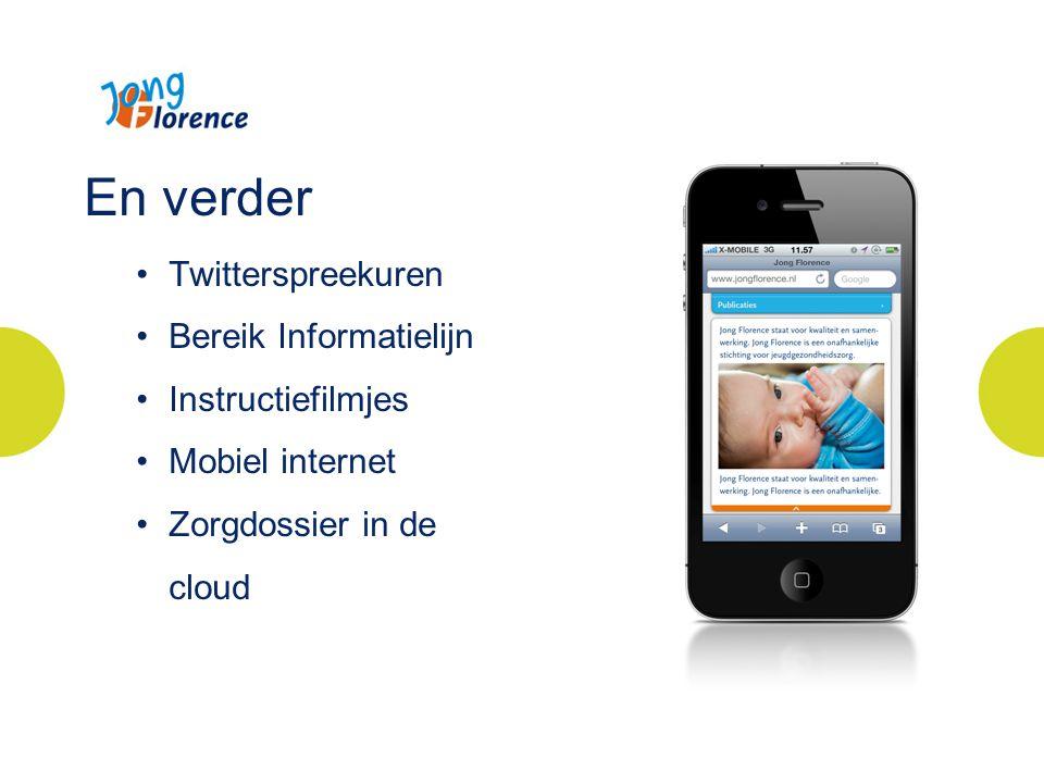 En verder Twitterspreekuren Bereik Informatielijn Instructiefilmjes Mobiel internet Zorgdossier in de cloud