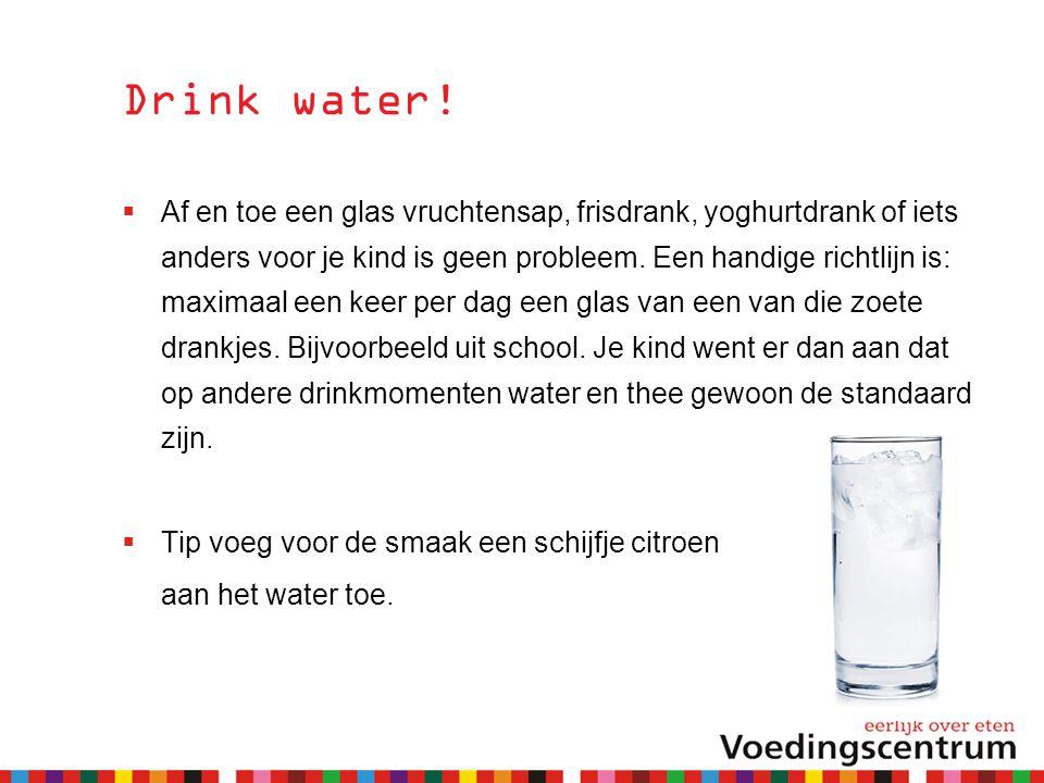 Drink water.