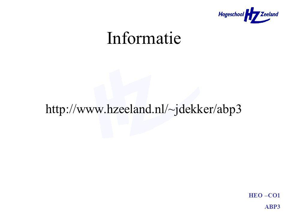 HEO –CO1 ABP3 Informatie http://www.hzeeland.nl/~jdekker/abp3