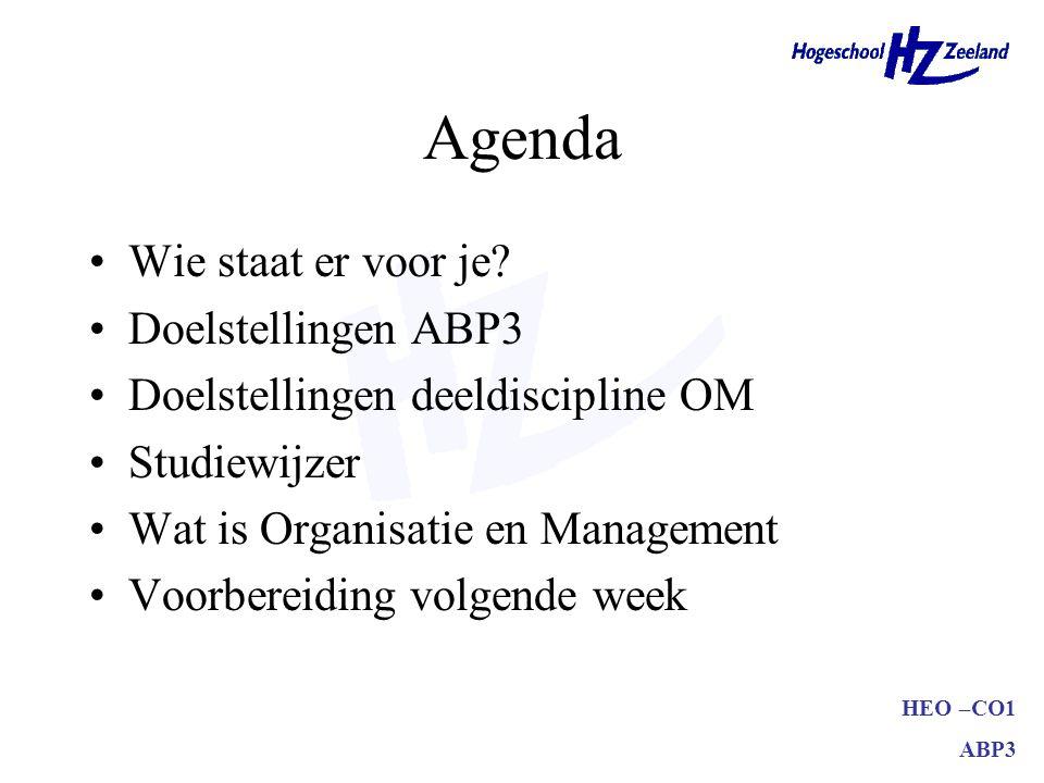 HEO –CO1 ABP3 Agenda Wie staat er voor je.
