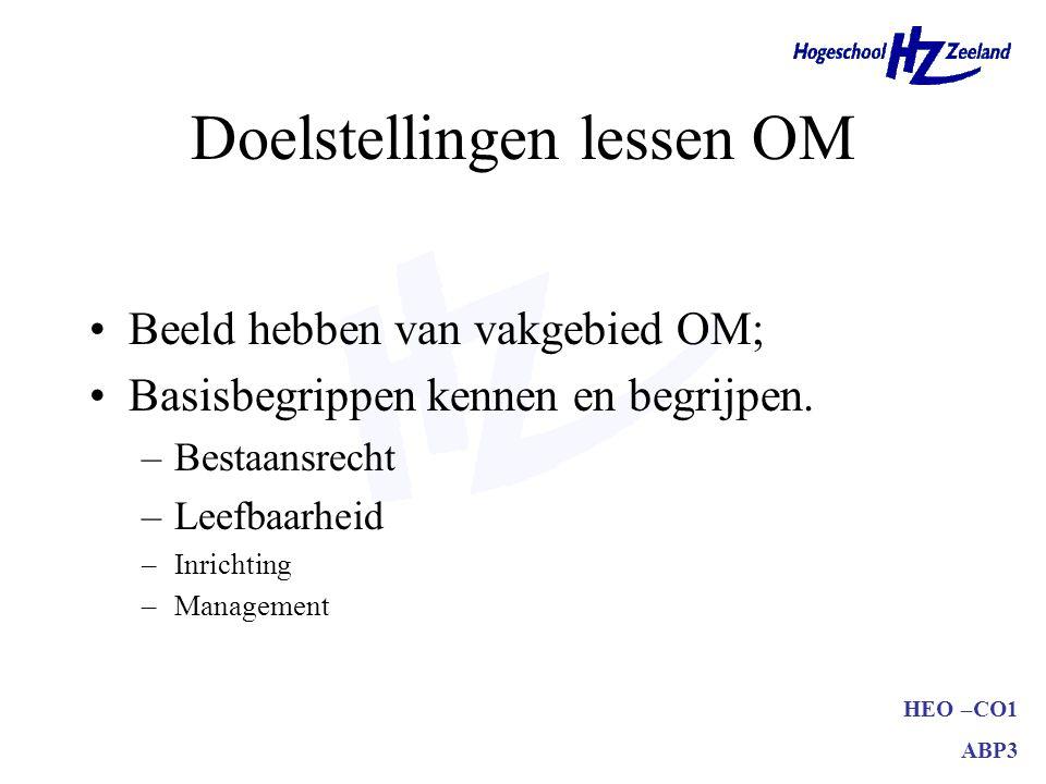 HEO –CO1 ABP3 Doelstellingen lessen OM Beeld hebben van vakgebied OM; Basisbegrippen kennen en begrijpen.
