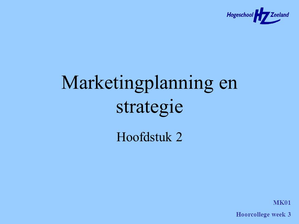 Marketingplanning en strategie MK01 Hoorcollege week 3 Hoofdstuk 2