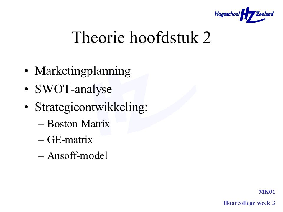 Concernbeleid Ondernemingsbeleid Missie en business definition SWOT- analyse Analyse Marketingbeleid Afnemers Bijsturen.