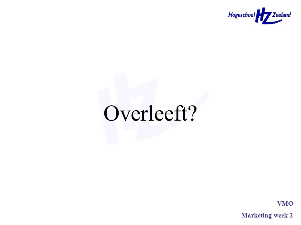 Overleeft? VMO Marketing week 2