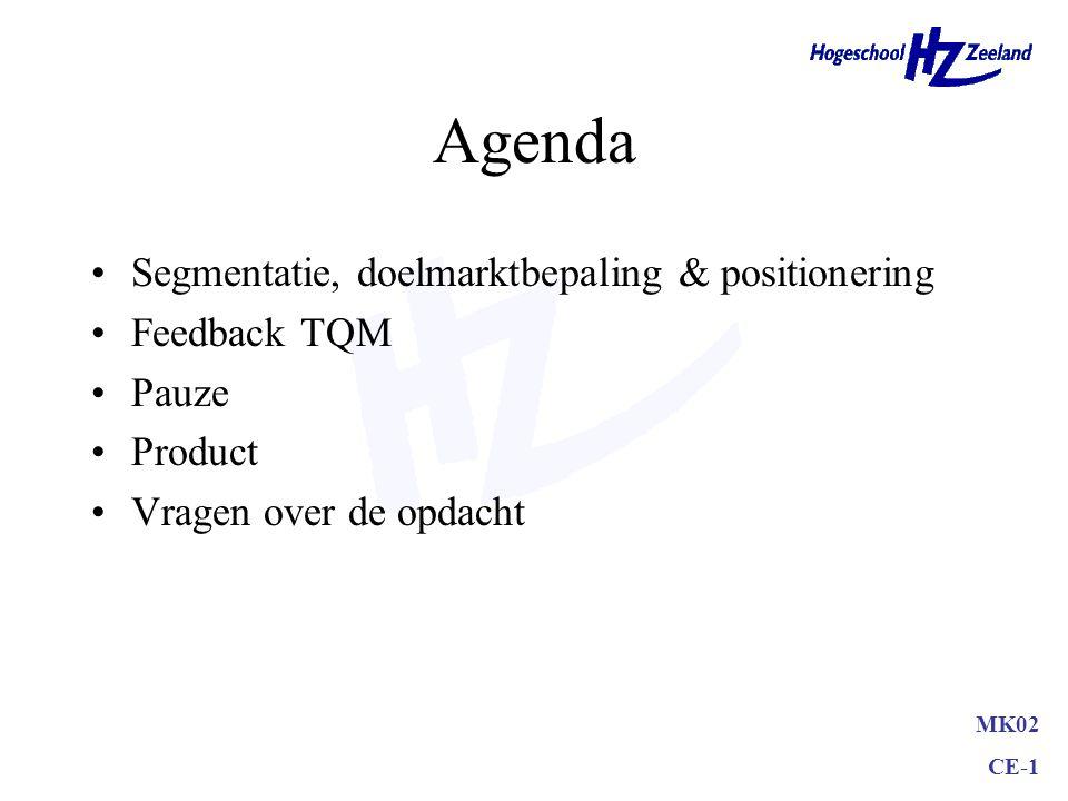 MK02 CE-1 Agenda Segmentatie, doelmarktbepaling & positionering Feedback TQM Pauze Product Vragen over de opdacht