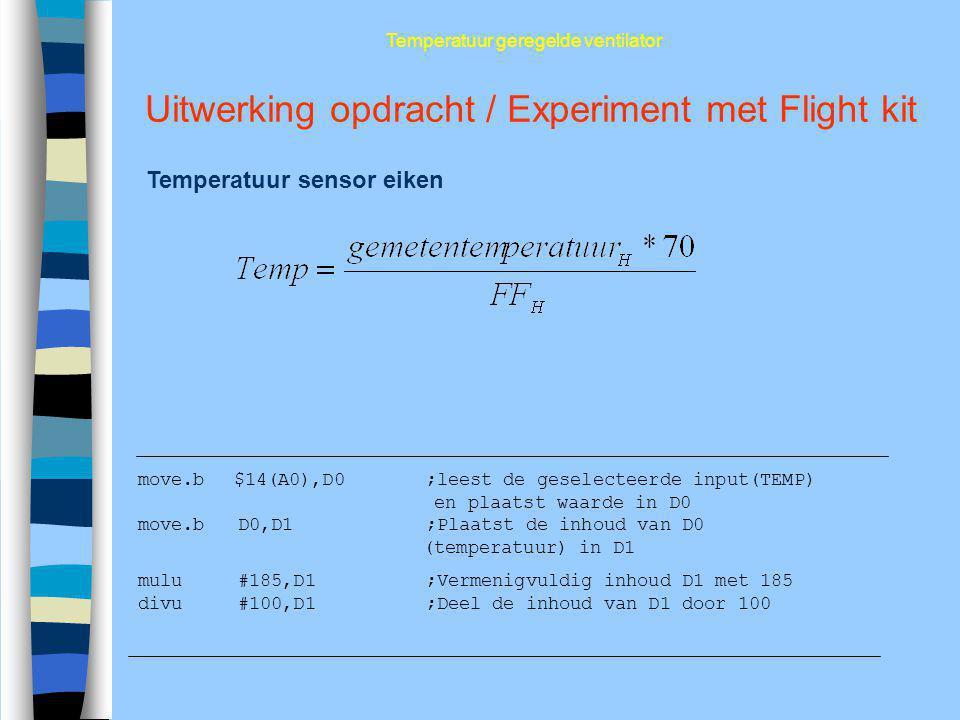Uitwerking opdracht / Experiment met Flight kit Temperatuur sensor eiken Temperatuur geregelde ventilator move.b$14(A0),D0;leest de geselecteerde inpu