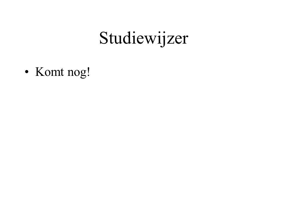 Studiewijzer Komt nog!