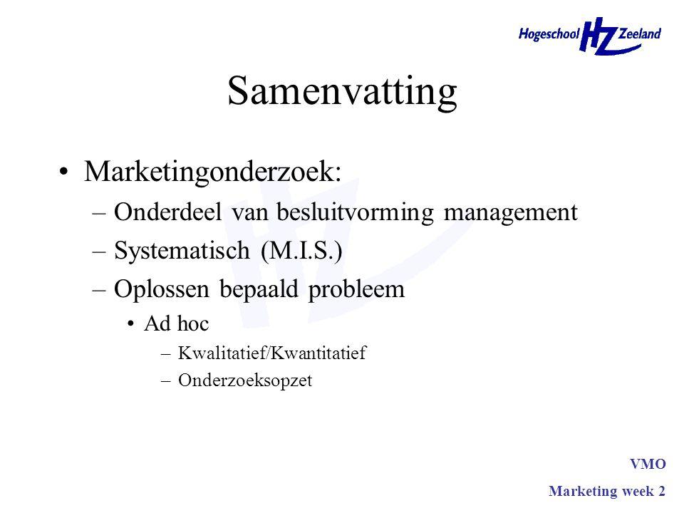 Samenvatting Marketingonderzoek: –Onderdeel van besluitvorming management –Systematisch (M.I.S.) –Oplossen bepaald probleem Ad hoc –Kwalitatief/Kwanti