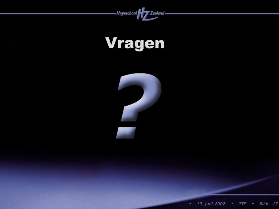 10 juni 2002 TIF Slide Vragen 17