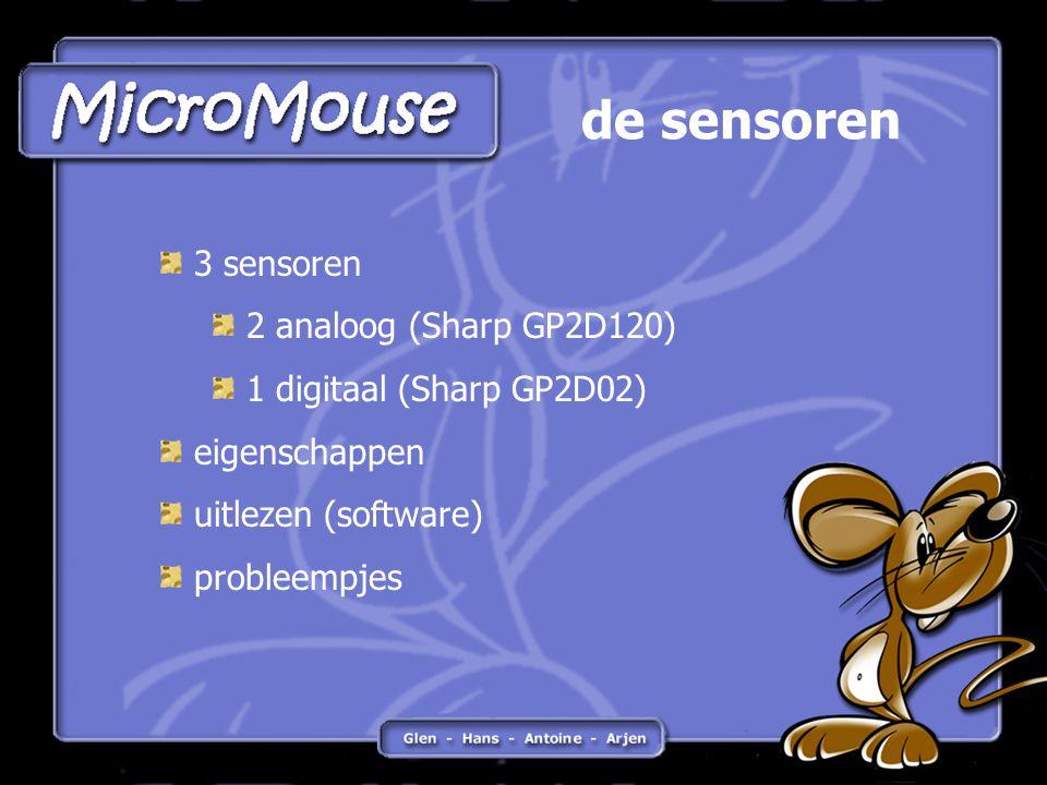 de sensoren 3 sensoren 2 analoog (Sharp GP2D120) 1 digitaal (Sharp GP2D02) eigenschappen uitlezen (software) probleempjes