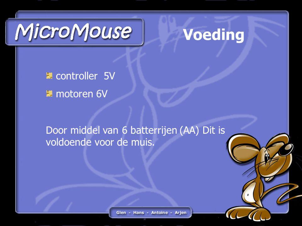 Voeding controller 5V motoren 6V Door middel van 6 batterrijen (AA) Dit is voldoende voor de muis.
