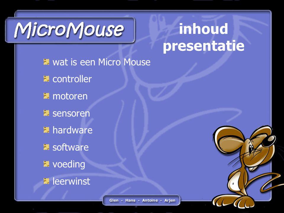 inhoud presentatie wat is een Micro Mouse controller motoren sensoren hardware software voeding leerwinst